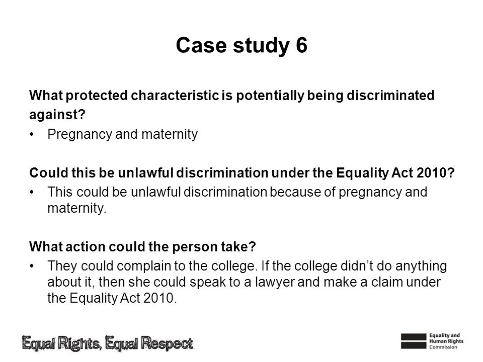 Case study 6 What protected characteristic is potentially being discriminated against.