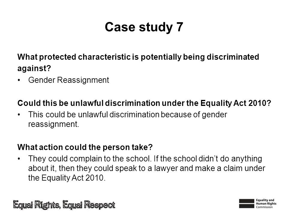 Case study 7 What protected characteristic is potentially being discriminated against.