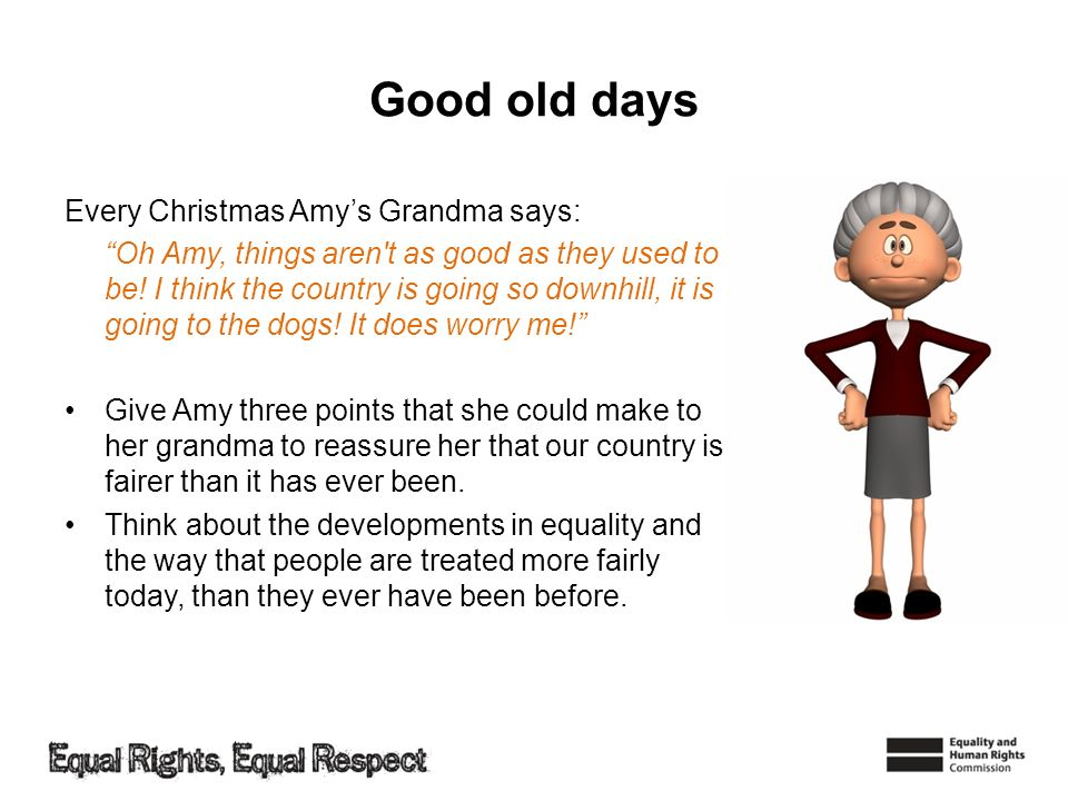 Good old days Every Christmas Amys Grandma says: Oh Amy, things aren t as good as they used to be.