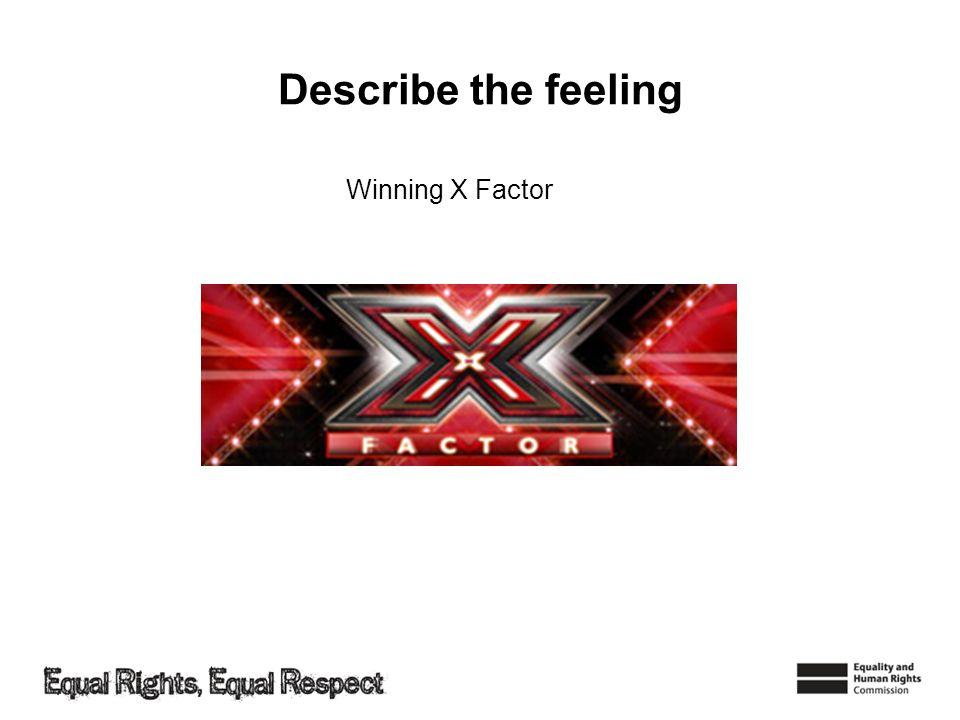 Describe the feeling Winning X Factor
