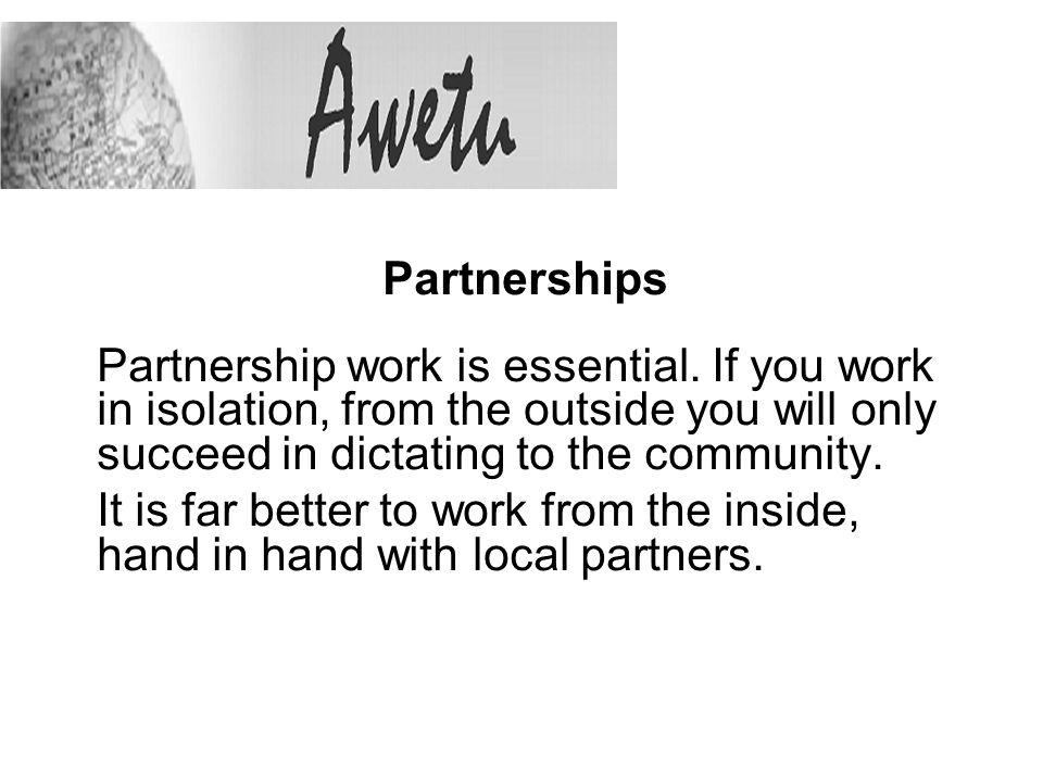Partnerships Partnership work is essential.