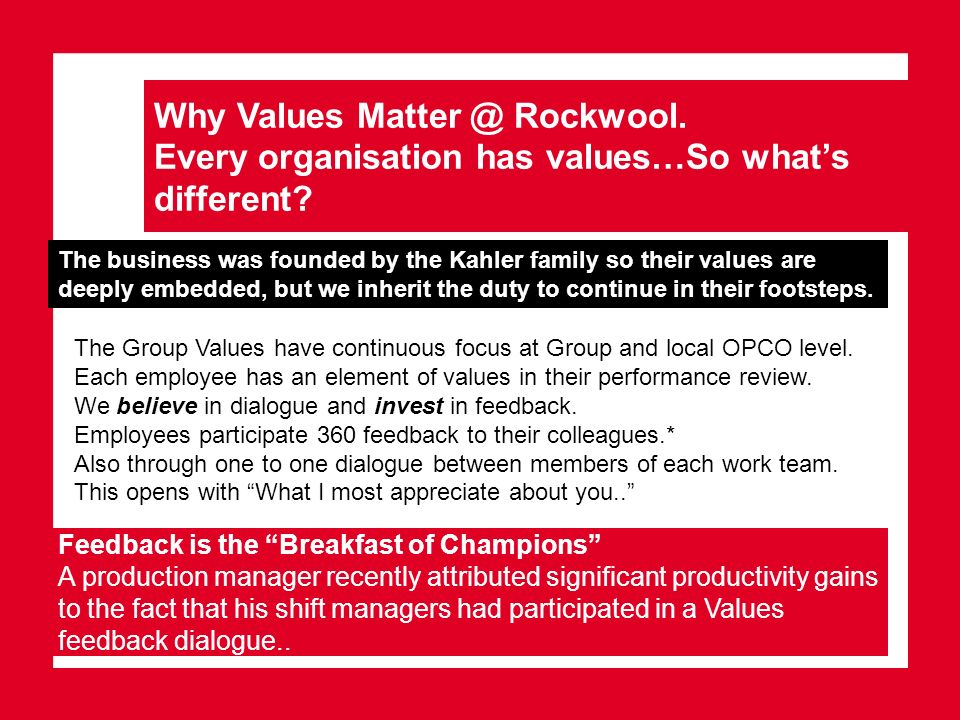 Why Values Matter @ Rockwool. Every organisation has values…So whats different.