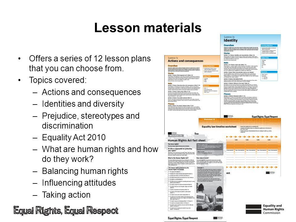 Lesson materials Offers a series of 12 lesson plans that you can choose from. Topics covered: –Actions and consequences –Identities and diversity –Pre