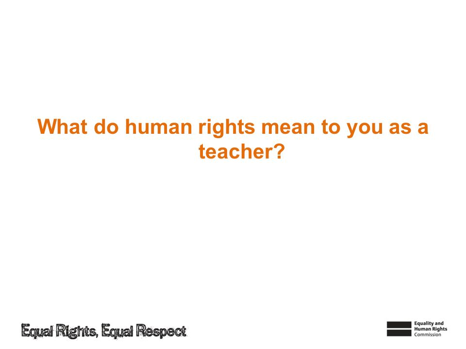 What do human rights mean to you as a teacher?