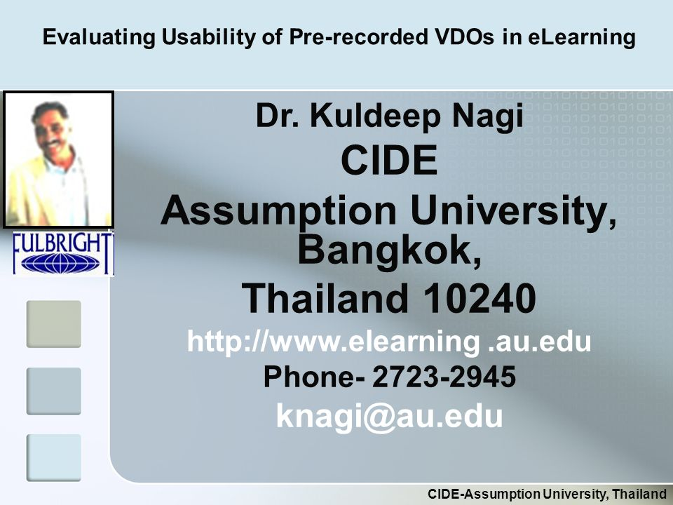 Evaluating Usability of Pre-recorded VDOs in eLearning CIDE-Assumption University, Thailand Dr.