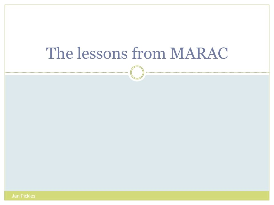 The lessons from MARAC Jan Pickles
