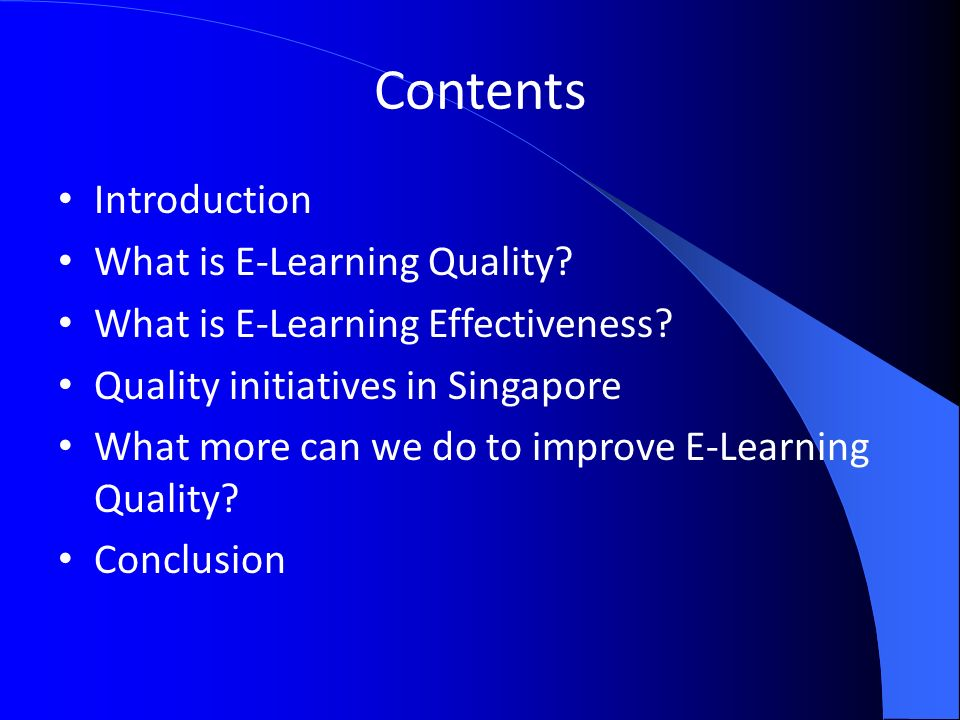 Contents Introduction What is E-Learning Quality. What is E-Learning Effectiveness.