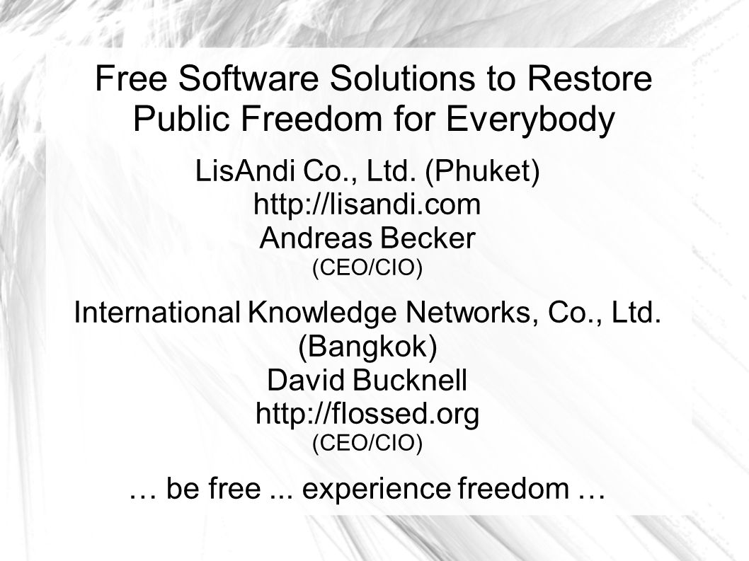 Are you FREE? Think about your Software you are using?