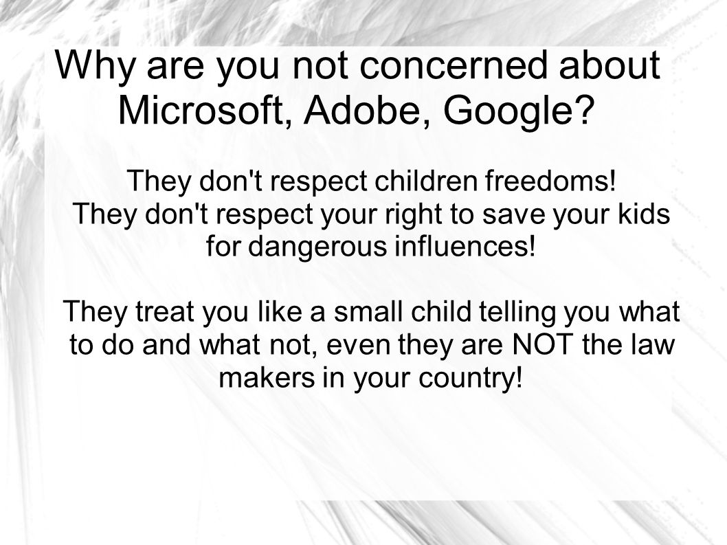 Why are you not concerned about Microsoft, Adobe, Google.