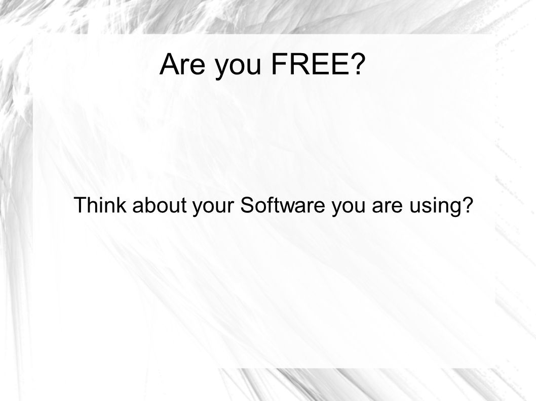 Free software is a matter of liberty, not price.