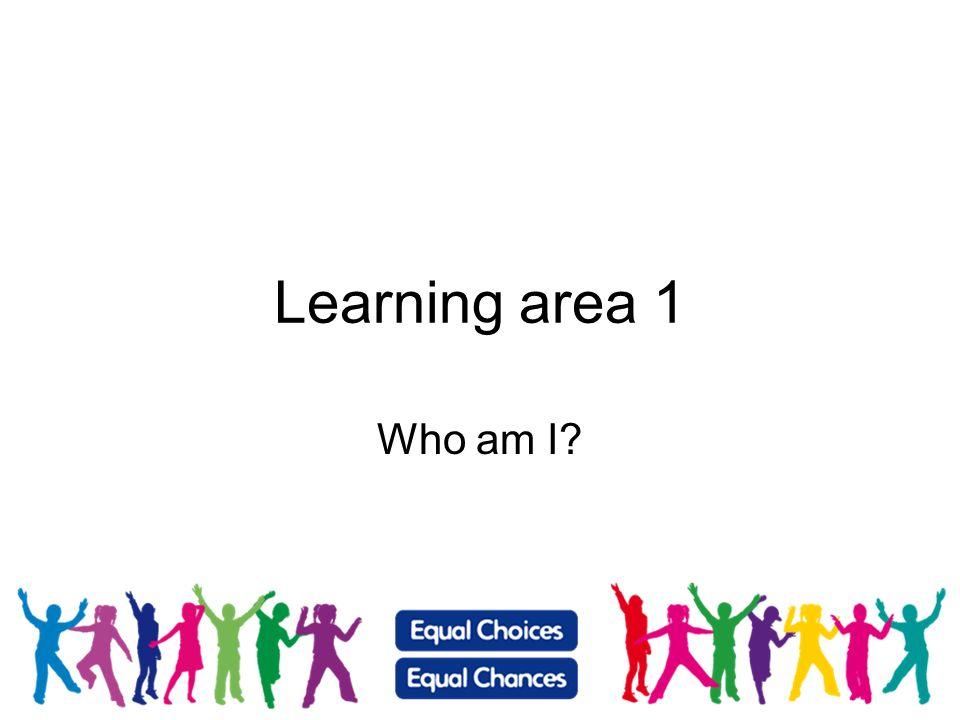 Learning area 1 Who am I?