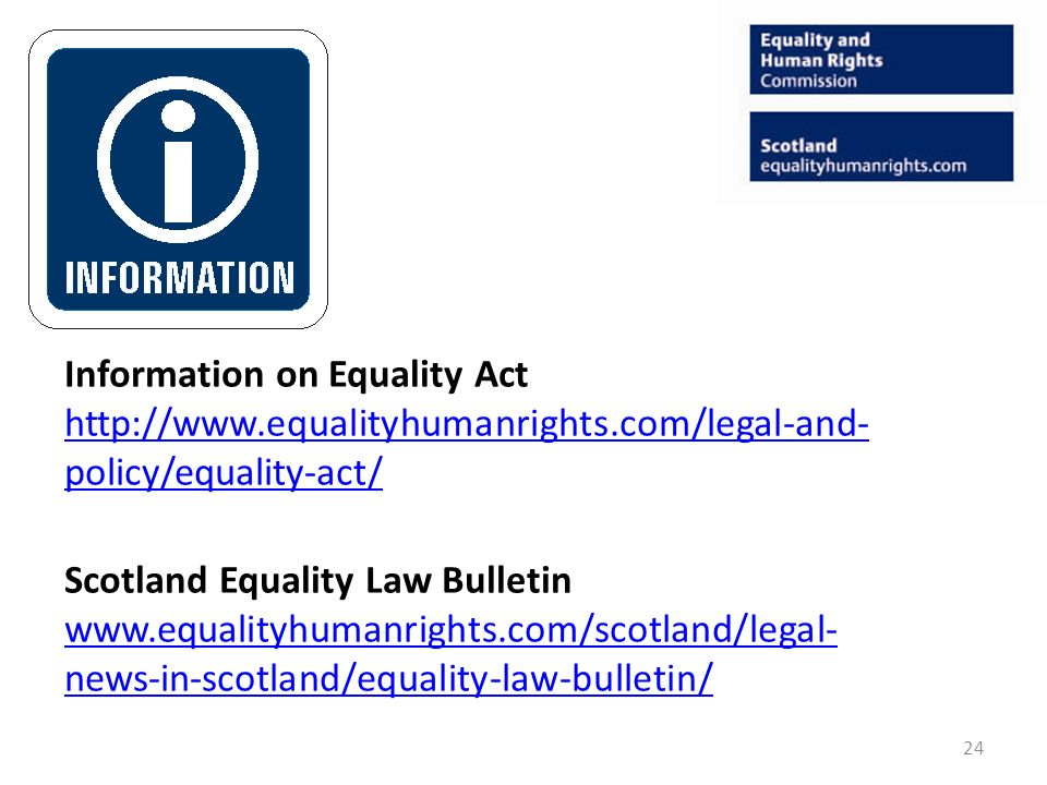 24 Information on Equality Act   policy/equality-act/   policy/equality-act/ Scotland Equality Law Bulletin   news-in-scotland/equality-law-bulletin/