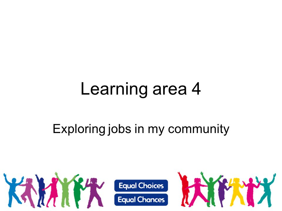Learning area 4 Exploring jobs in my community