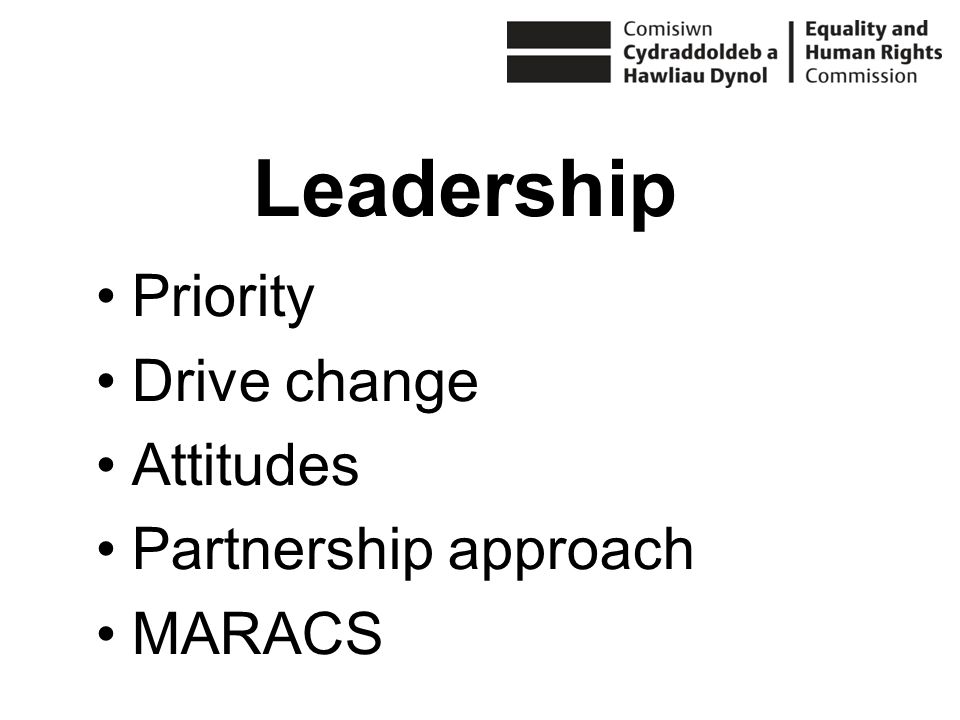 Priority Drive change Attitudes Partnership approach MARACS Leadership