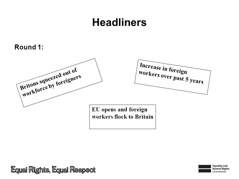Headliners Round 1: Increase in foreign workers over past 5 years EU opens and foreign workers flock to Britain Britons squeezed out of workforce by f