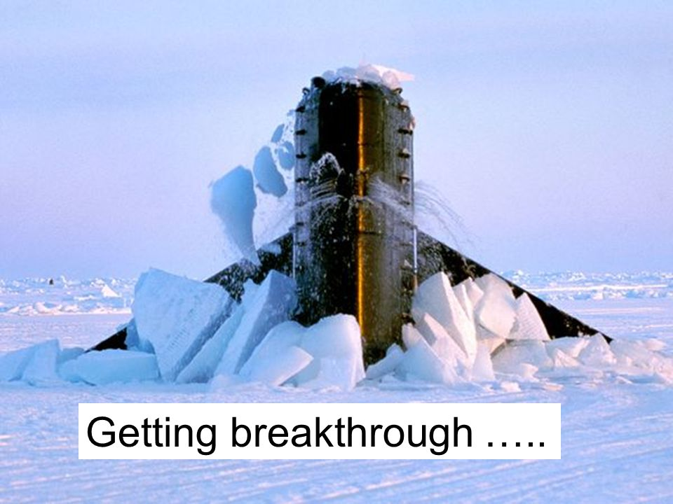 Getting breakthrough …..