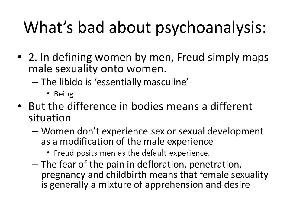Whats bad about psychoanalysis: 2.