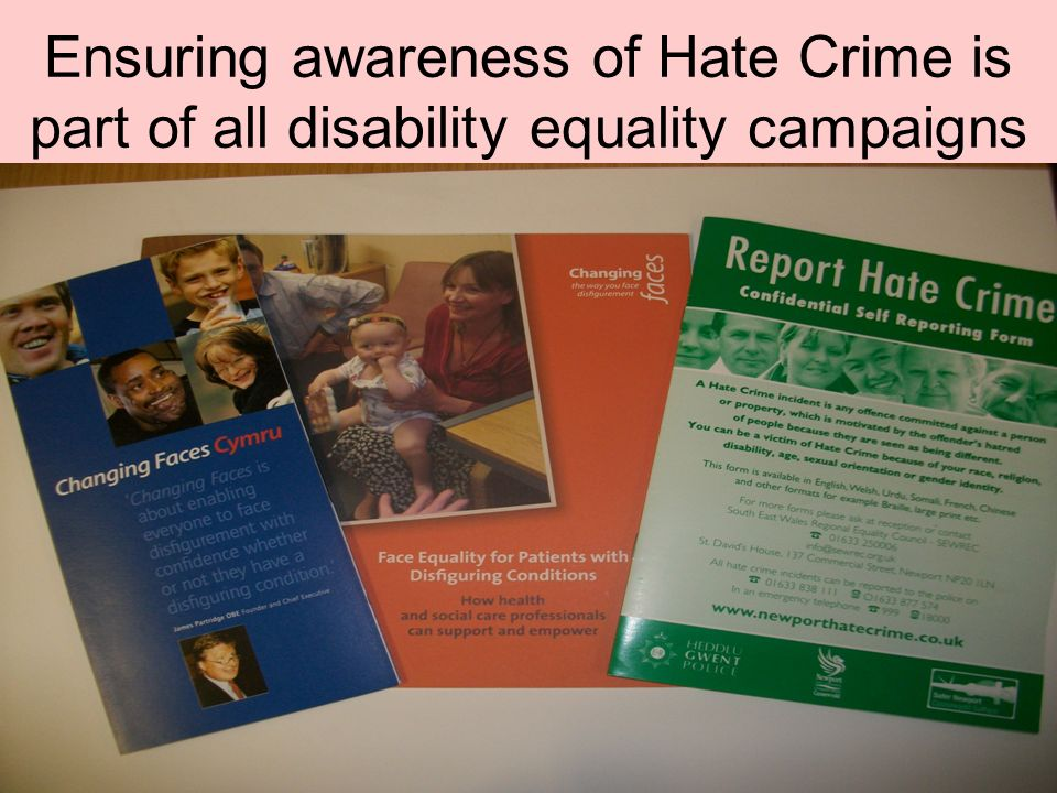 Ensuring awareness of Hate Crime is part of all disability equality campaigns
