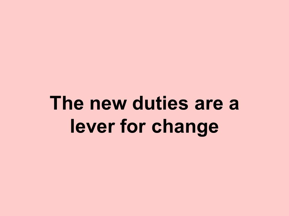 The new duties are a lever for change