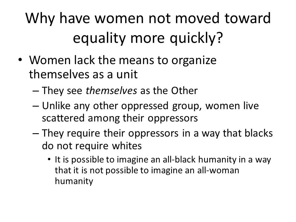 Why have women not moved toward equality more quickly.