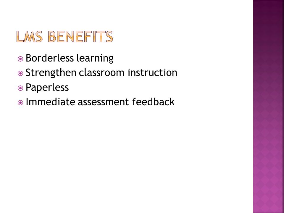 Borderless learning Strengthen classroom instruction Paperless Immediate assessment feedback