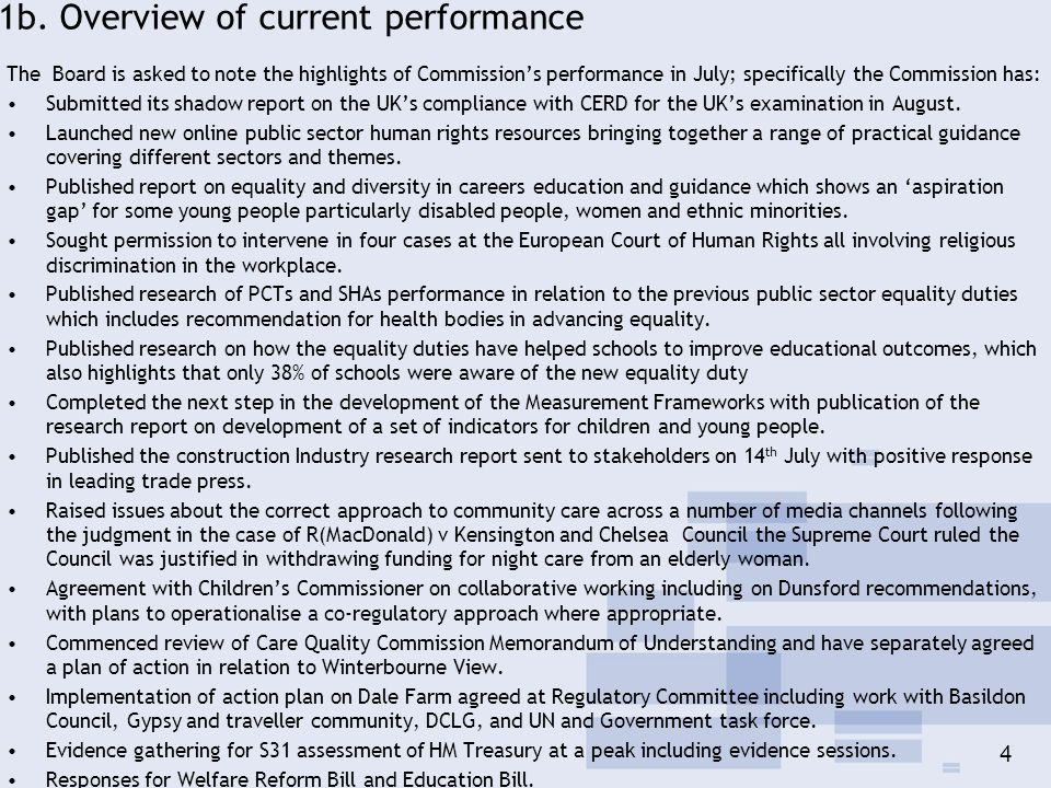 4 1b. Overview of current performance The Board is asked to note the highlights of Commissions performance in July; specifically the Commission has: S