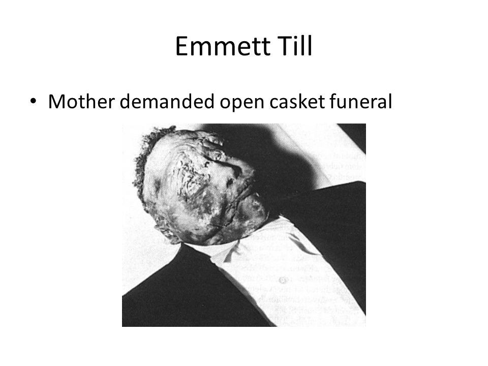 Emmett Till Mother demanded open casket funeral