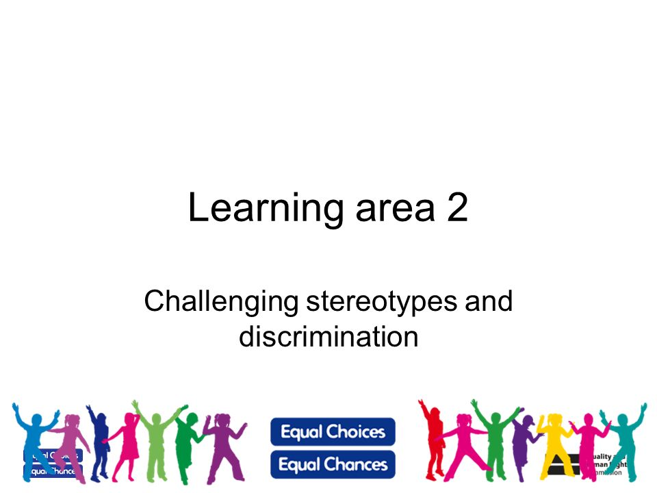 Challenging stereotypes How can we challenge or question stereotypes.