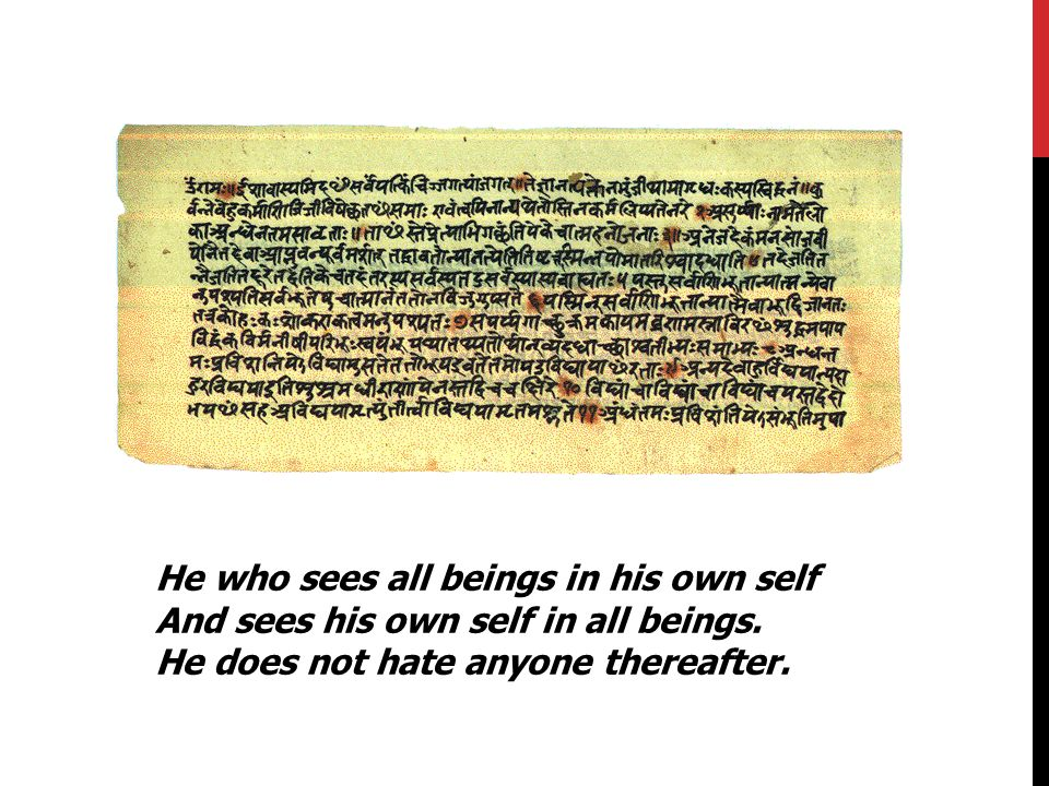 He who sees all beings in his own self And sees his own self in all beings.