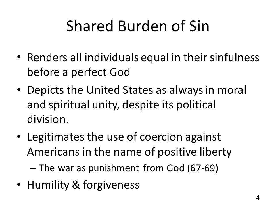 Shared Burden of Sin Renders all individuals equal in their sinfulness before a perfect God Depicts the United States as always in moral and spiritual unity, despite its political division.