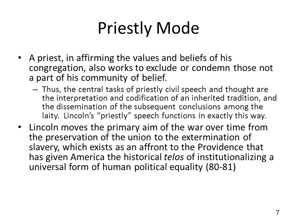 Priestly Mode A priest, in affirming the values and beliefs of his congregation, also works to exclude or condemn those not a part of his community of belief.