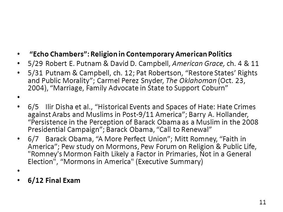 Echo Chambers: Religion in Contemporary American Politics 5/29Robert E. Putnam & David D. Campbell, American Grace, ch. 4 & 11 5/31Putnam & Campbell,
