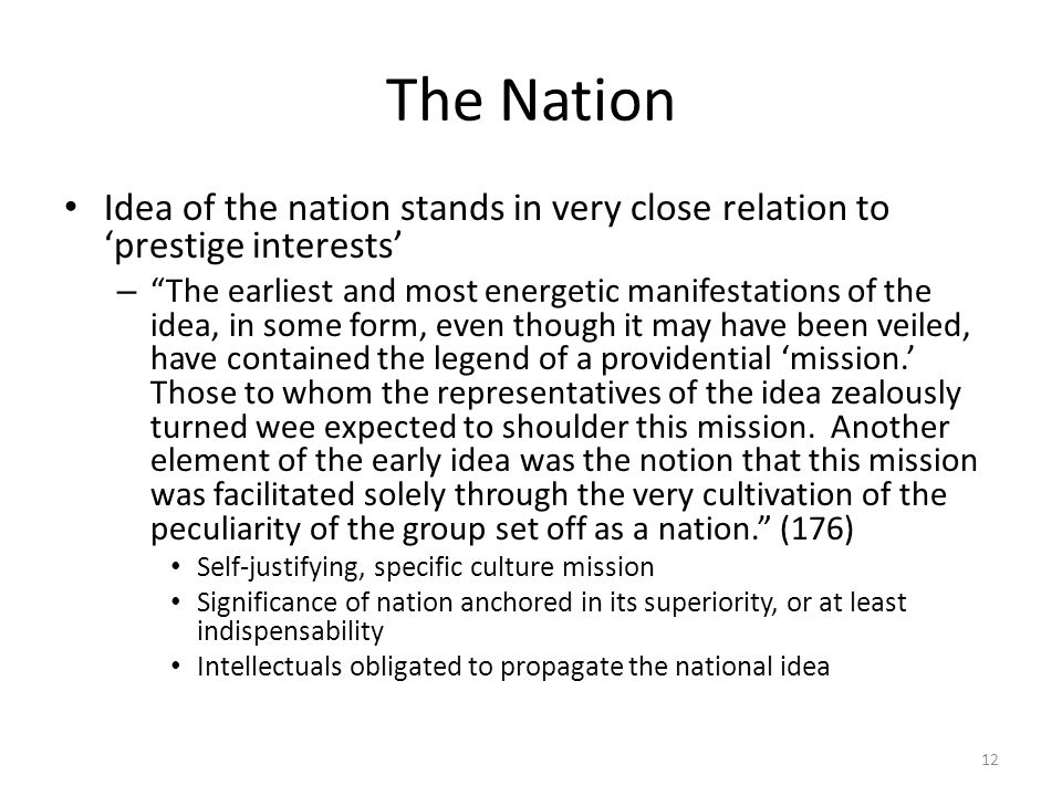 The Nation Idea of the nation stands in very close relation to prestige interests – The earliest and most energetic manifestations of the idea, in som