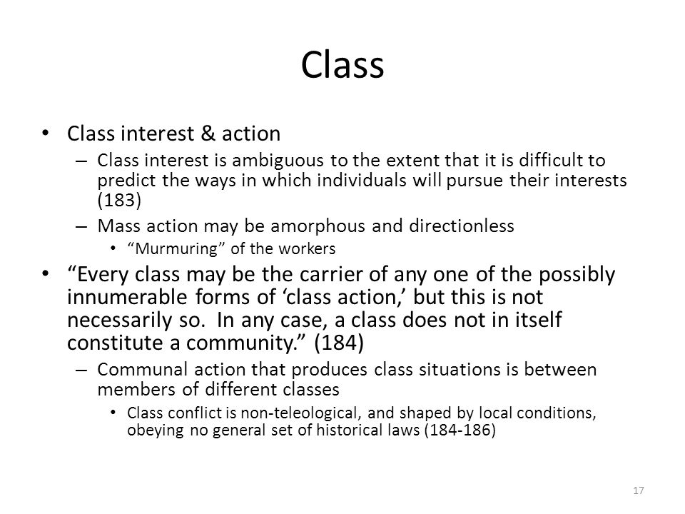 Class Class interest & action – Class interest is ambiguous to the extent that it is difficult to predict the ways in which individuals will pursue th