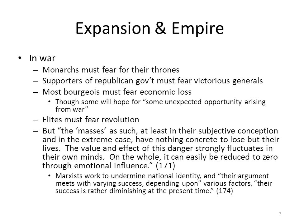 Expansion & Empire In war – Monarchs must fear for their thrones – Supporters of republican govt must fear victorious generals – Most bourgeois must f