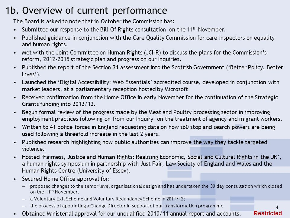 4 1b. Overview of current performance The Board is asked to note that in October the Commission has: Submitted our response to the Bill Of Rights cons