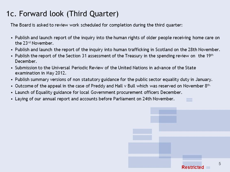 5 1c. Forward look (Third Quarter) The Board is asked to review work scheduled for completion during the third quarter: Publish and launch report of t