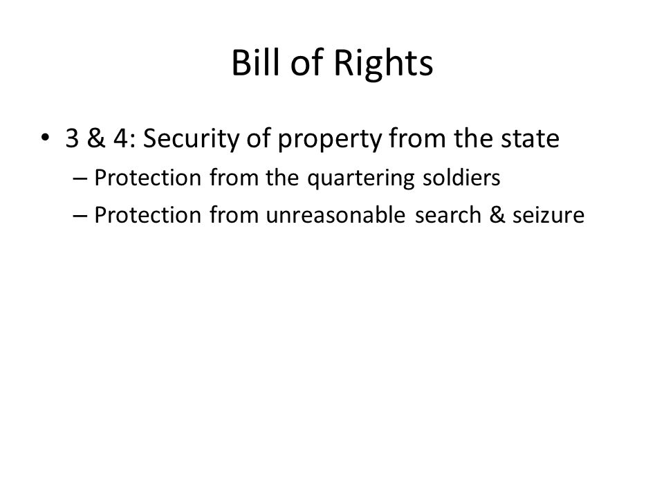 Bill of Rights 3 & 4: Security of property from the state – Protection from the quartering soldiers – Protection from unreasonable search & seizure