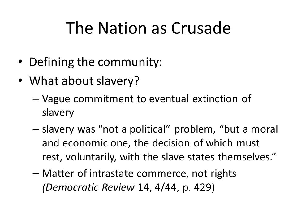 The Nation as Crusade Defining the community: What about slavery.
