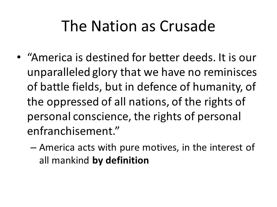 The Nation as Crusade America is destined for better deeds.