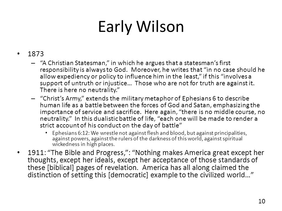 Early Wilson 1873 – A Christian Statesman, in which he argues that a statesmans first responsibility is always to God.