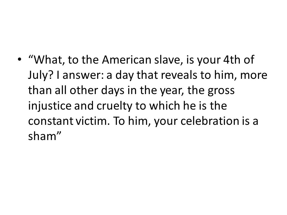 What, to the American slave, is your 4th of July.