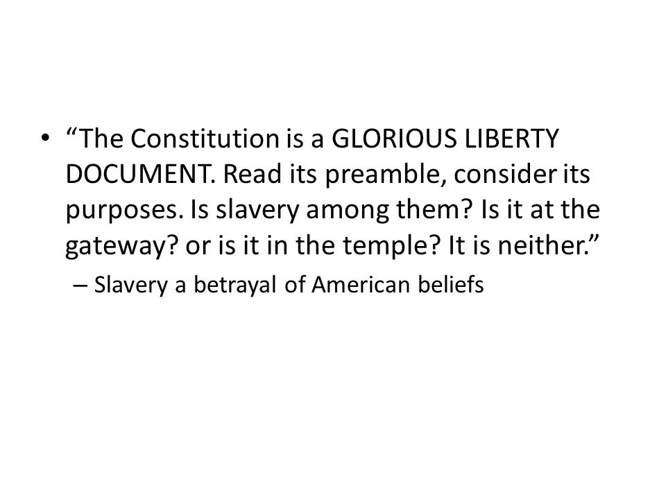 The Constitution is a GLORIOUS LIBERTY DOCUMENT. Read its preamble, consider its purposes.