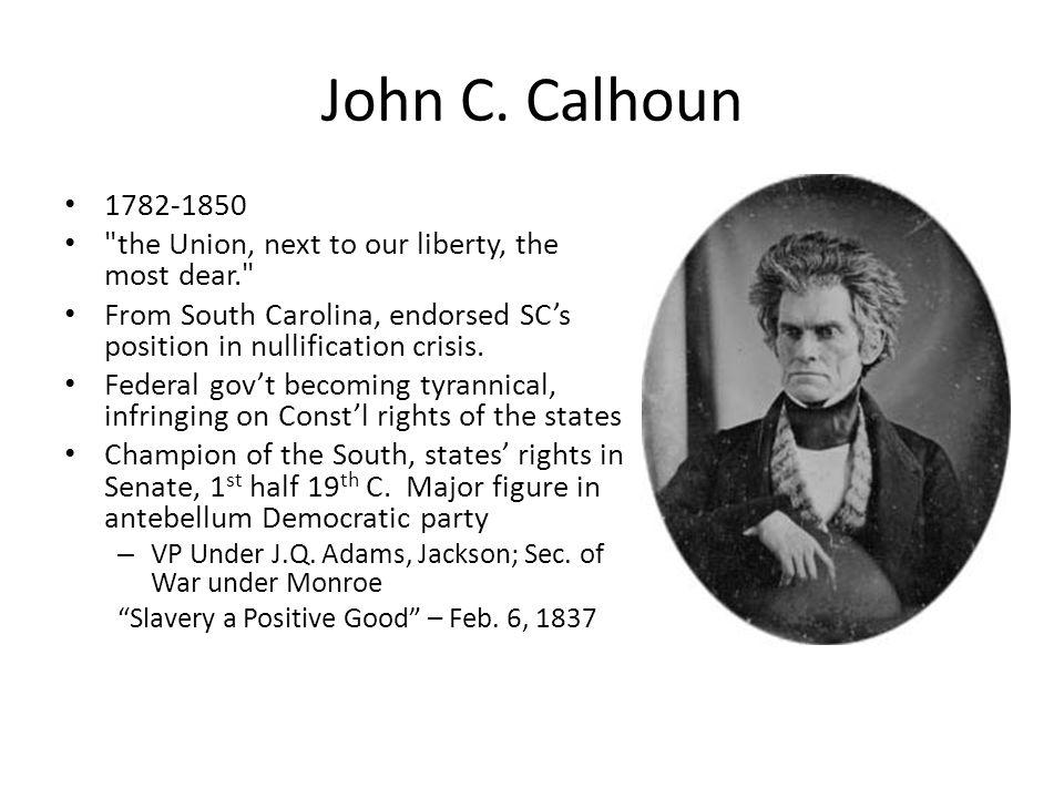 John C. Calhoun 1782-1850