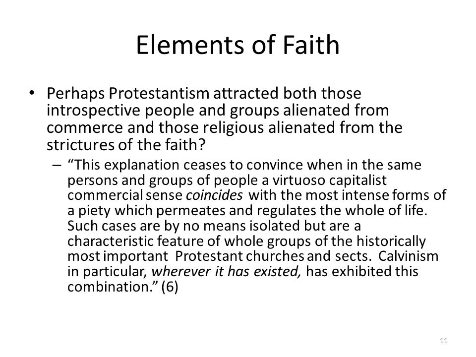 Elements of Faith Perhaps Protestantism attracted both those introspective people and groups alienated from commerce and those religious alienated fro
