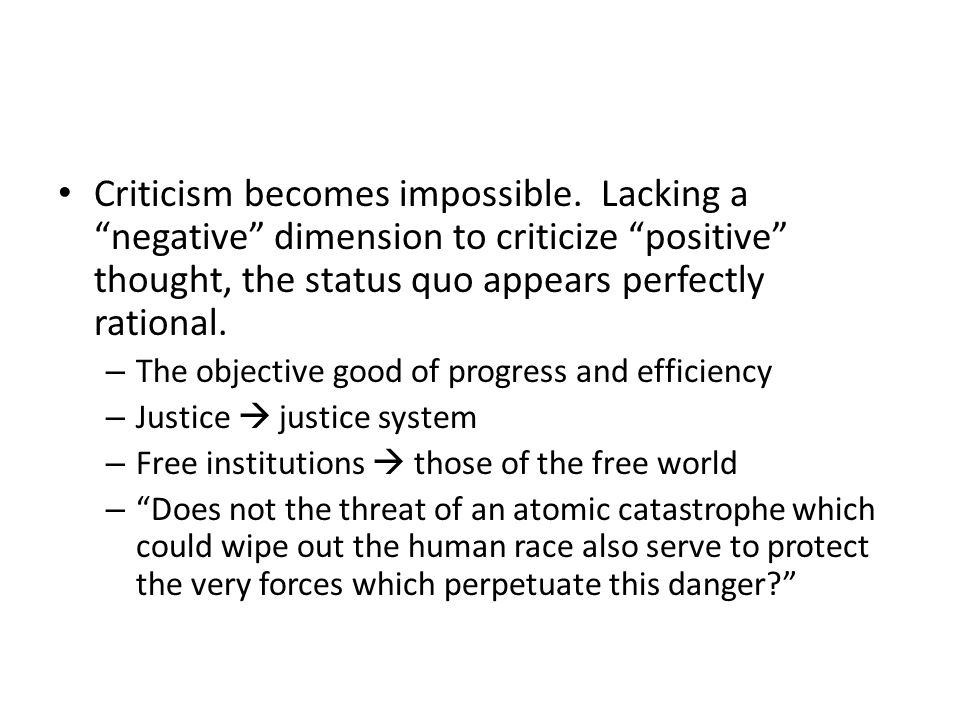 Criticism becomes impossible.