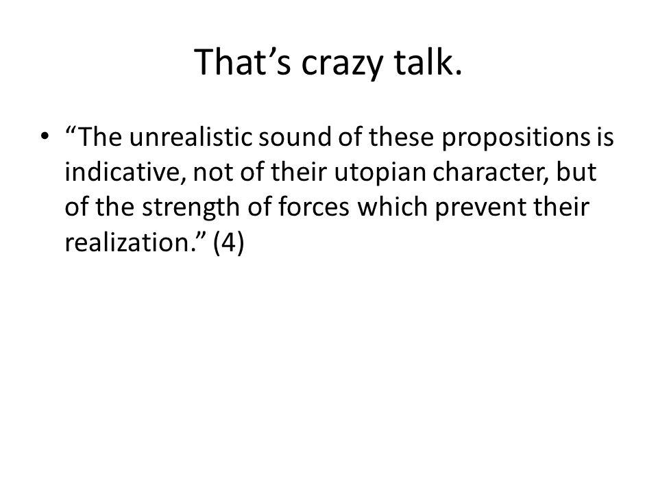 Thats crazy talk.
