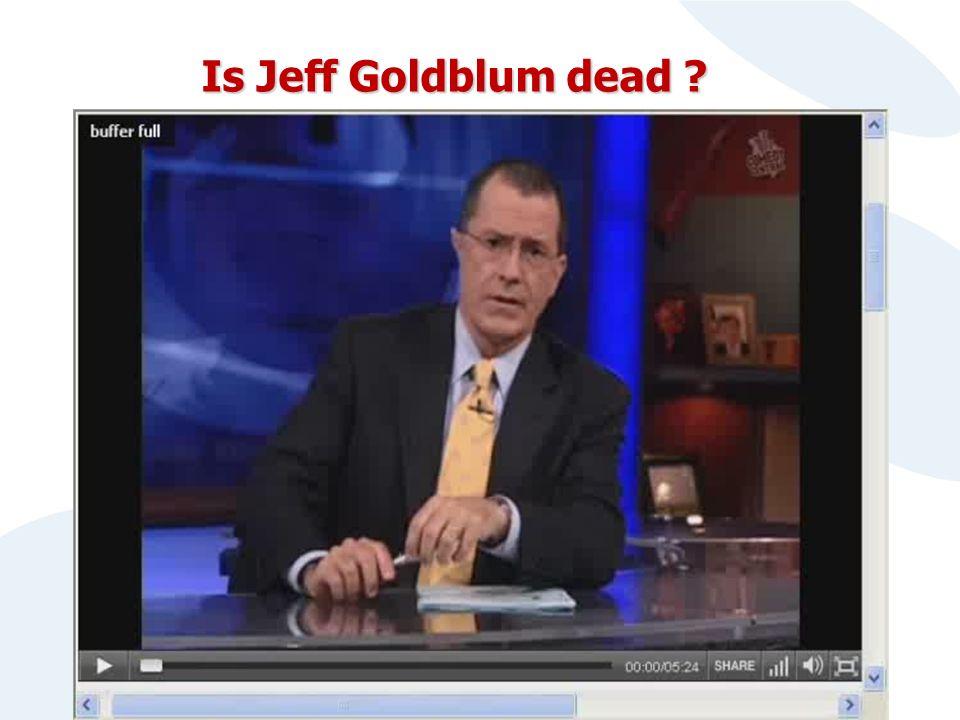 Is Jeff Goldblum dead