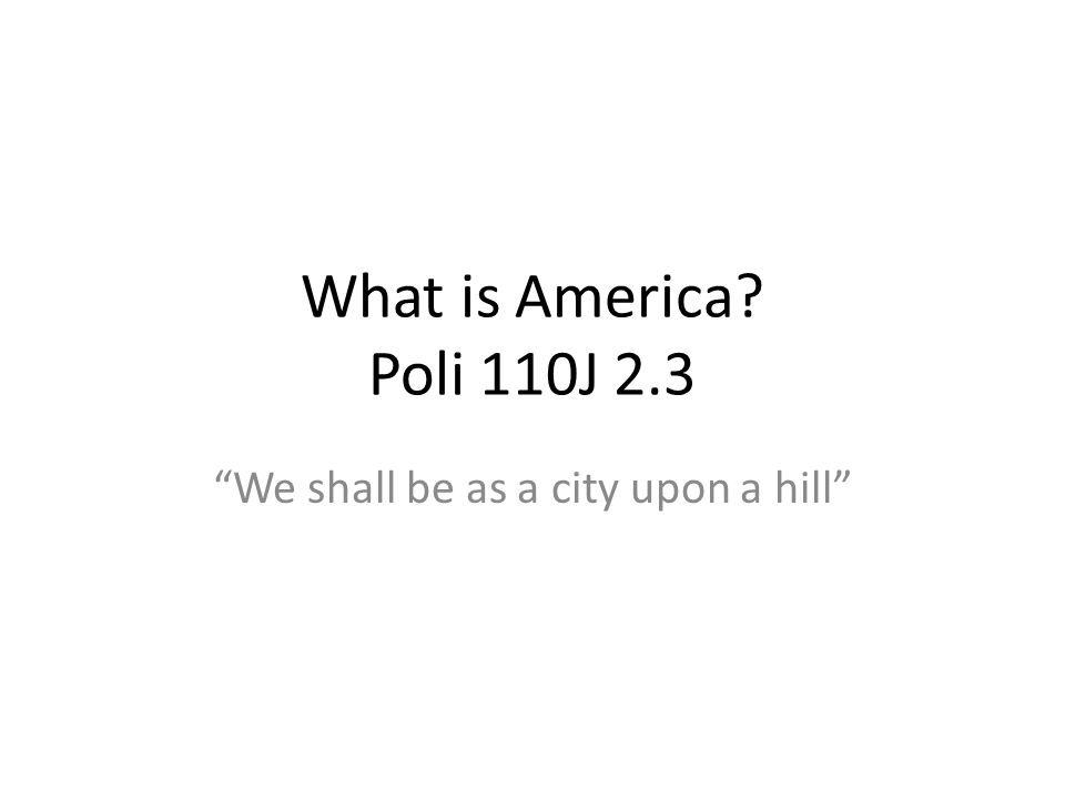 3 Visions of America Winthrop: A City on a Hill – The obligations of a chosen people Webster: National People, National Power – The supremacy of federal government Calhoun: States Rights & White Supremacy – Liberty & slavery