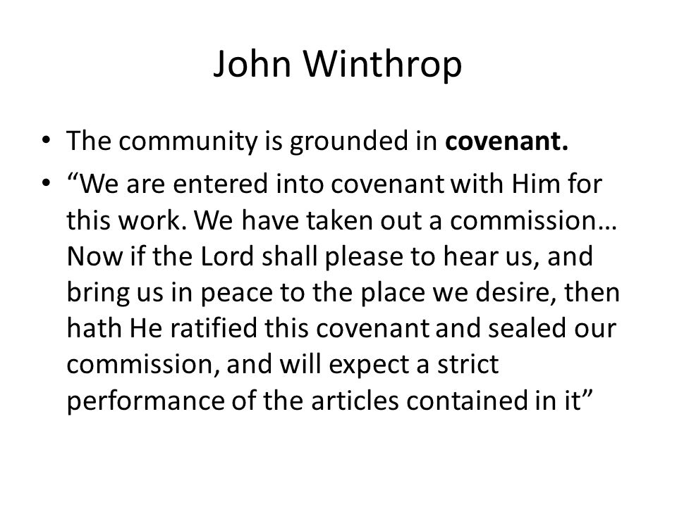 John Winthrop An exceptional status on the world stage For we must consider that we shall be as a city upon a hill.